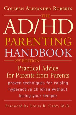 Ad/Hd Parenting Handbook By Alexander-Roberts, Colleen